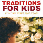 This is the year you can start meaningful Christmas traditions for kids! Want to create memories, connect with your family, and make a little magic? Try these 51 simple ideas for fun Christmas traditions this holiday season. Which one is perfect for your family?