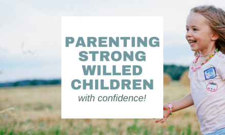 Ultimate Guide: Parenting Strong Willed Children with Confidence!
