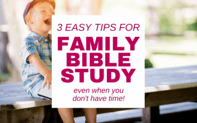 How to Start a Family Bible Study (That you Won't Quit)
