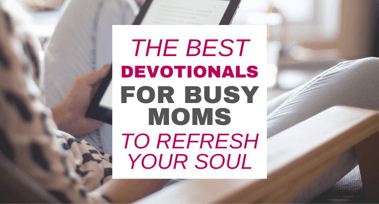 The Best Devotionals for Moms to Refresh Your Soul