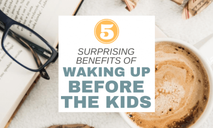 5 Surprising Benefits of Waking Up Before the Kids