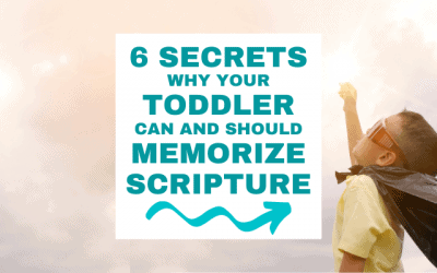 6 Secrets Why Your Toddler CAN and SHOULD Memorize Scripture!