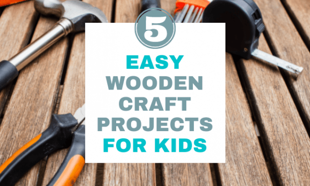 Top 5 Easy Wooden Craft Projects for Kids