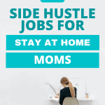 10 Side Hustle Jobs for Stay-at-Home Moms